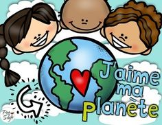 Earth Day in French  J'aime ma plantète! A collection of activities to engage your learners on Earth Day! Encourage your students to become active in respecting and protecting their environment. Perfect around Earth Day - Jour de la Terre - or any time of year to support Science and Social Studies curriculum.