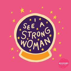 I see a strong woman.