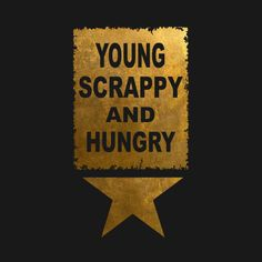 Check out this awesome 'Young+Scrappy+And+Hungry+Hamilton+Design' design broadway, lin-manuel-miranda, hamilton-musical, hamilton, alexander-hamilton-women, alexander-hamilton-the-revolution, alexander-hamilton-kids, alexander-hamilton-quote, alexander-hamilton-funny, alexander-hamilton-american, alexander-hamilton, young-scrappy-hungry