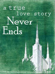 a true love story Never Ends  So true.