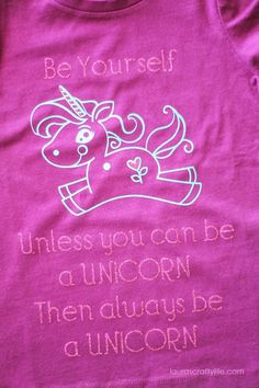 Pink and blue DIY Be a Unicorn T-Shirt - Be Yourself Unless you can be a Unicorn Then always be a Unicorn