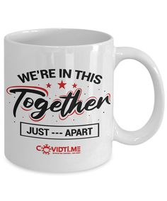 We're in this together - just apart funny covid coffee mug