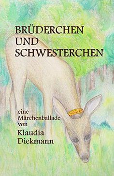 Bruederchen und Schwesterchen: eine Maerchenballade von K... http://www.amazon.de/dp/1497506344/ref=cm_sw_r_pi_dp_AHdoxb0PX9KSM