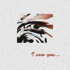 """""""I saw you""""   Digital bild"""