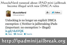 Digital Millennium Copyright has make it illegal to jailbreak tablets with finalized rules released today. According to the new rules Jailbreak iPhones still remain legal but iPad jailbreak become illegal. So iPad mini jailbreak also become illegal with new DMCA rules. Anyway, we hopefully think iOS hackers no need to give up their work in progress, because still they can jailbreak iPhone 5 legally.