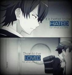 trad: Il vaut mieux être hait pour ce que l'on est qu'être aimé pour ce que l'on est pas.