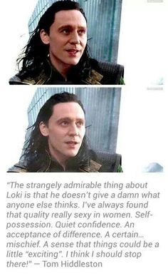 "Tom Hiddleston ~ ""Loki doesn't give a damn..."" Well, nice to know about his type of woman too! Lol"