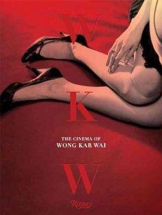 WKW: The Cinema of Wong Kar Wai