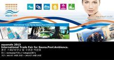 aquanale 2013 International Trade Fair for Sauna.Pool.Ambience 쾰른 스파/사우나 및 수영장 박람회