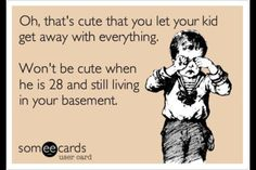 I always tell my patients that they have 18 whole years to bond with their child...32 if they screw it up!