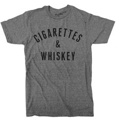 Cigarettes and Whiskey. Super soft grey triblend t-shirt from our friends at Palmer Cash.