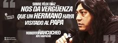 Roberto Ñancucheo, jefe mapuche. #PueblosOriginarios // #Frases #Citas