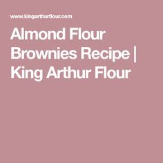 Almond Flour Brownies Recipe   King Arthur Flour