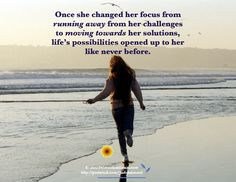 Run towards - not away from your solutions  Sure Makes a World of difference in Your Life, You Open the Door to Happiness  <3