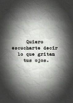 Dime, dime cómo te sientes, dime qué te duele, dime qué me extrañas, porque no te he oído decirlo. Love Phrases, Love Words, Song Quotes, Music Quotes, Frases Love, Quotes En Espanol, More Than Words, Spanish Quotes, Inspire Me