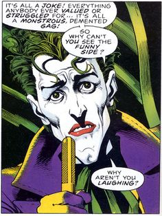 Alan Moore's The killing joke.... I think I get the meaning more now...