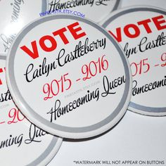 Check out this item in my Etsy shop https://www.etsy.com/listing/248297646/homecoming-queen-buttons-vote-for