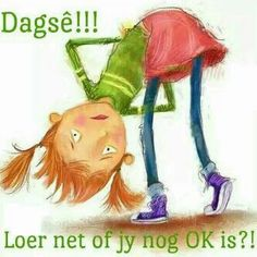 Dagsê means Good day Greetings For The Day, Morning Greetings Quotes, Morning Quotes, Good Morning Good Night, Good Morning Wishes, Lekker Dag, Afrikaanse Quotes, Goeie More, Tatty Teddy
