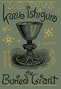 The Buried Giant by Kazuo Ishiguro:  In some ways, Ishiguro's latest is a classic hero's journey in a time of dragons and spirits and magical mists. But it is also a profoundly thought-provoking look at the timeless big things: love, marriage, death, and the unknowable and unavoidable consequences of all...