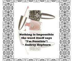 """Nothing is Impossible, the word itself says """"I'm Possible""""~ Audrey Hepburn. Bio Sculpture Gel, Nail Stuff, Audrey Hepburn, Evo, Love Quotes, Lipstick, Sayings, Words, Beauty"""