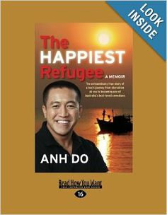 the happiest refugee by anh do 2 essay Celebrity the happiest refugee  by anh do essay example for free, the happiest refugee by anh do the book the happiest refugee by anh do is about a young family in vietnam who risk their lives to travel illegally to australia in the middle of the.