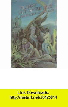 Planet Out of the Past (9780027228601) James Lincoln Collier , ISBN-10: 0027228606  , ISBN-13: 978-0027228601 ,  , tutorials , pdf , ebook , torrent , downloads , rapidshare , filesonic , hotfile , megaupload , fileserve