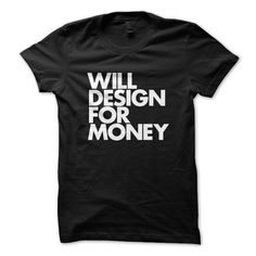Will Design For Money Typography T-Shirt