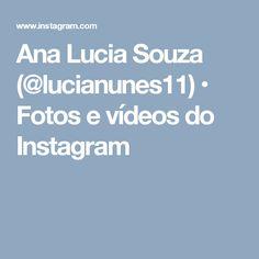 Ana Lucia Souza (@lucianunes11) • Fotos e vídeos do Instagram