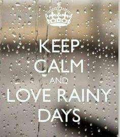 Keep Calm Love Rainy Days°°°