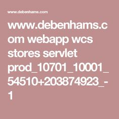 www.debenhams.com webapp wcs stores servlet prod_10701_10001_54510+203874923_-1