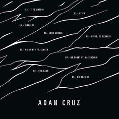 Adan Cruz – Ruido, el Silencio y Yo (Descarga x Mega). ~ Amos del Rap