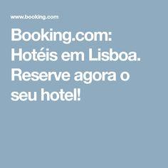 Booking.com: Hotéis em Lisboa. Reserve agora o seu hotel!