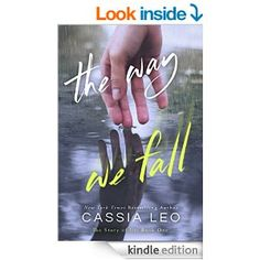 Way We Fall by Cassia Leo.  Cover image from amazon.com.  Click the cover image to check out or request the romance kindle.