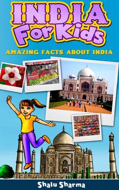 India For Kids: Amazing Facts About India. ~ What is India? ~ How did India get its name? ~ Why India is also called Bharat? ~ etc.