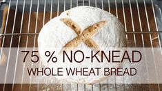 No-knead 75% whole wheat bread recipe