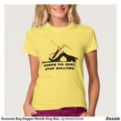 Assassin Bug Dagger Mouth Stop Bullying Awareness T Shirt