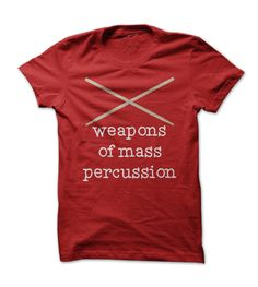 Weapons of Mass Percussion - Funny Drumming / Drum Sticks T Shirt - Music, drums - other colors are available - fashion, clothes, band