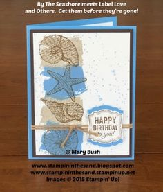 Stampin' Up! By the Seashore stamp set meets Label Love, Gorgeous Grunge, and… Masculine Birthday Cards, Birthday Cards For Men, Masculine Cards, Card Birthday, Happy Birthday, Nautical Cards, Beach Cards, Hand Stamped Cards, Stamping Up Cards