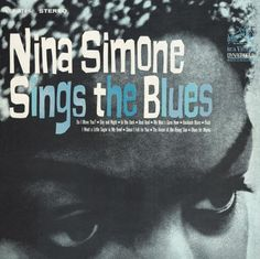 Google Image Result for http://indianapublicmedia.org/nightlights/files/2011/02/Nina-Simone-Sings-the-Blues.jpg