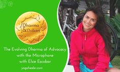 The Evolving Dharma of Advocacy with the Microphone with Elsie Escobar
