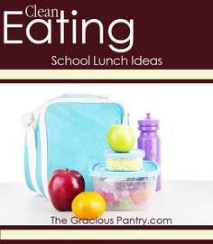 Clean Eating School Lunch Ideas #cleaneating #eatclean #cleaneatinglunches #backtoschool #schoollunches