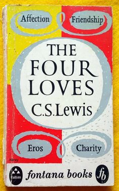 The Four Loves, by C. Lewis is based on love as defined by affection, friendship, eros, and charity. His thoughts reflects his Christian and philosophical points of view and were taken from radio talks he gave in Greek Words For Love, Love Words, Gabriels Inferno, Thought Experiment, Book Baskets, The Four Loves, Cs Lewis, Vintage Books, Boxing