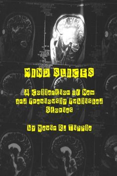 Mind Slices: A Collection of New and Previously Published Stories by Kevin Tipple http://www.amazon.com/dp/B009OIV346/ref=cm_sw_r_pi_dp_Q-qpwb0KJCXCJ