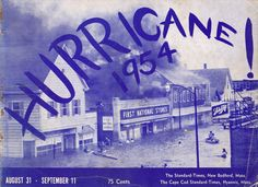Hurricane Edna hit the Northeast less than 2 weeks after Carol had already ravaged the region in late summer 1954. In fact, they were so close together that figuring out which photograph came from which hurricane is just a little confusing. For example, I'm not exactly sure what hurricane the top photo is from, as it was the cover of a photo book about both events, but who cares. All that matters is that they used the same font style they used back then for monster and horror movies.