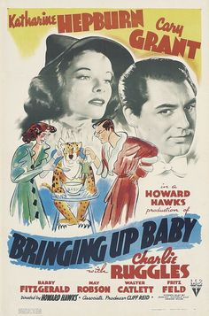 BRINGING UP BABY (1938) -starring  Katharine Hepburn & Cary Grant.  Screwball antics of a couple, who fall in love thru a series of mishaps, including  the arrival of a leopard, named Baby.  It was selected for preservation in the National Film Registry by the Library of Congress, and was also chosen by the American Film Institute as one of the top 100 films.