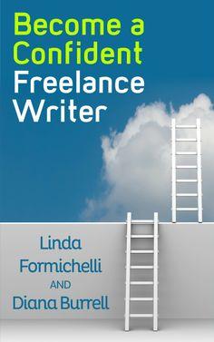 Become a Confident Freelance Writer  ($2.41) http://www.amazon.com/Become-a-Confident-Freelance-Writer/dp/B00HZUYEXM%3FSubscriptionId%3D%26tag%3Dhpb4-20%26linkCode%3Dxm2%26camp%3D1789%26creative%3D390957%26creativeASIN%3DB00HZUYEXM&rpid=bk1391800642/Become_a_Confident_Freelance_Writer