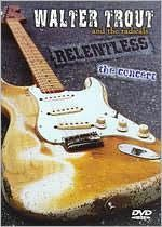 Walter Trout and the Radicals: Relentless - The Concert