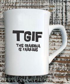 Look what I found on #zulily! 'TGIF' Grandma Mug #zulilyfinds