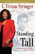 Standing Tall by C Vivian Stringer: Standing Tall Excerpted from Chapter 4 Bill and I got married in September 1971. We had waited a long time-five years-and had gotten to know each other really well. I always wanted to be out and doing something, and Bill was game for whatever I...