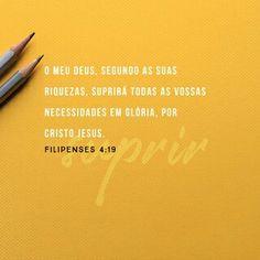 O meu Deus suprirá todas as necessidades de vocês, de acordo com as suas gloriosas riquezas em Cristo Jesus. Filipenses 4:19 NVI http://bible.com/129/php.4.19.NVI